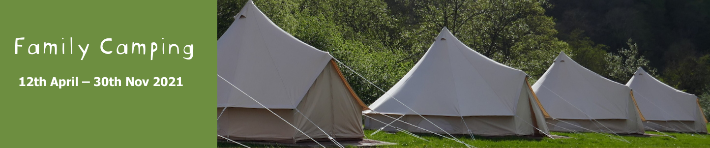 Family Camping 12th April - 30th Nov 2021